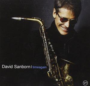 デヴィッド・サンボーン David Sanborn Time Again