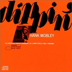 Dippin',Hank Mobley